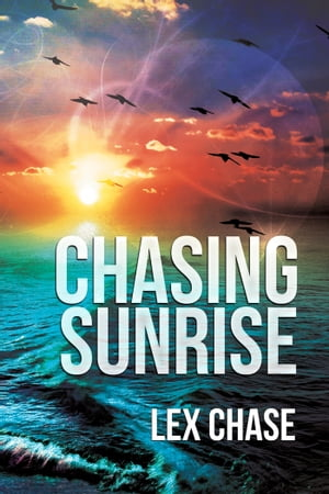 Chasing Sunrise by Lex Chase