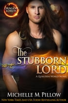 The Stubborn Lord: A Qurilixen World Novel by Michelle M. Pillow