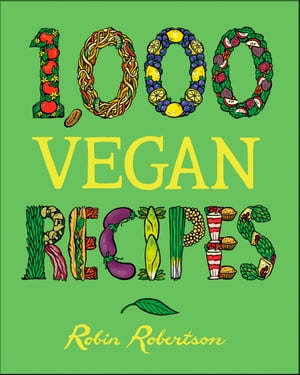 1, 000 Vegan Recipes
