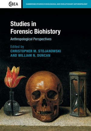 Studies in Forensic Biohistory Anthropological Perspectives