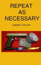 Repeat As Necessary by Lindsey Taylor