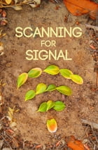 Scanning For Signal by Kaitlin Abendroth