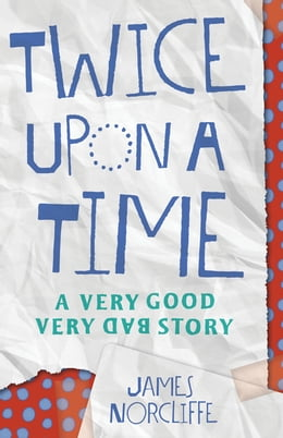 Book Twice Upon a Time by James Norcliffe