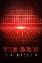The Grid by D.A. MacQuin