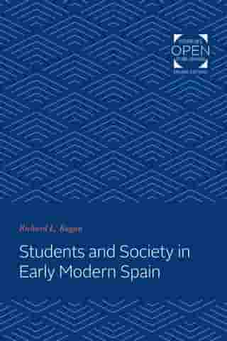 Students and Society in Early Modern Spain by Richard L. Kagan