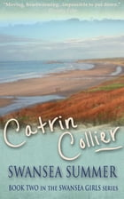 Swansea Summer by Catrin Collier