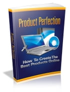 Product Perfection by Anonymous