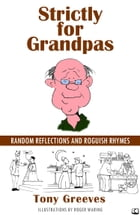 Strictly for Grandpas by Tony Greeves