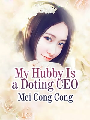 My Hubby Is a Doting CEO: Volume 8 by Mei CongCong