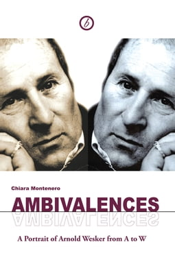 Ambivalences: A Portrait of Arnold Wesker from A to W