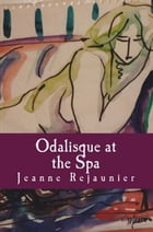 Odalisque at the Spa by Jeanne Rejaunier