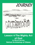 Journey: Lesson 4 -The Mighty Act of God by Marcel Gervais