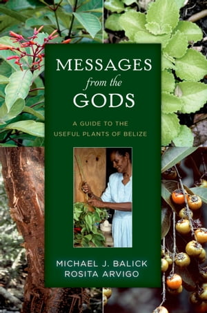 Messages from the Gods A Guide to the Useful Plants of Belize