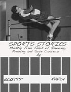 Sports Stories: Mostly True Tales of Running, Punning and Jose Canseco by Scottt Raven