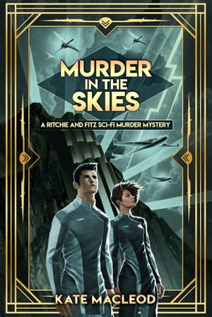Murder in the Skies: A Ritchie and Fitz Sci-Fi Murder Mystery