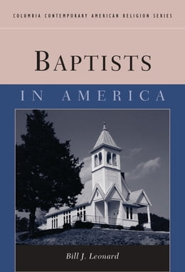 Book Baptists in America by Bill J. Leonard