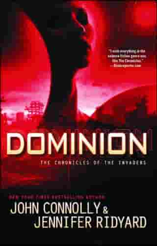 Dominion: The Chronicles of the Invaders by John Connolly