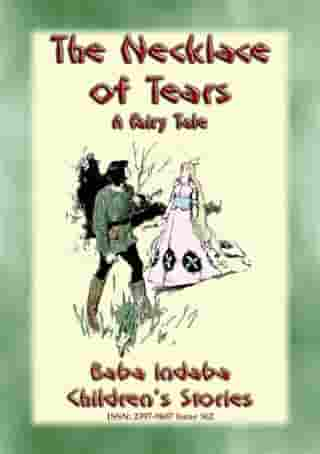 THE NECKLACE OF TEARS - A Children's Fairy Tale teaching the lesson of humility: Baba Indaba's Children's Stories - Issue 362
