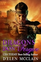 Dragons Don't Forgive by D'Elen McClain