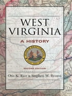 West Virginia: A History by Otis K. Rice