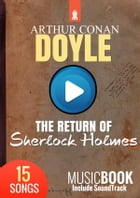 The Return of Sherlock Holmes: MusicBook include ambient soundtrack by Arthur Conan Doyle