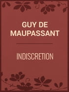 Indiscretion by Guy de Maupassant