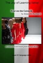 Fear on the Catwalk - Language Course Italian Level A1: A crime novel and tourist guide through Milano by Alessandra Barabaschi