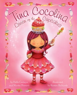 Book Tina Cocolina: Queen of Cupcakes by Pablo Cartaya