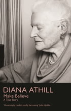 Make Believe: A True Story by Diana Athill
