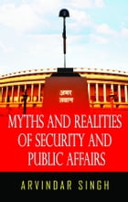 Myths & Realities of Security & Public Affairs by Arvindar Singh
