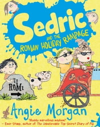 Sedric and the Roman Holiday Rampage