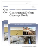 Construction Defects Coverage Guide by Barry Zalma
