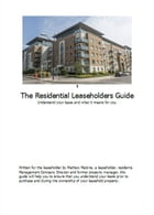 The Residential Leaseholders Guide by Mathew Malone