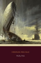 Moby Dick (Centaur Classics) [The 100 greatest novels of all time - #5] by Herman Melville