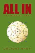 All In: The Winning Hand by Docious Ghoti