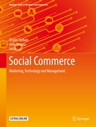 Social Commerce: Marketing, Technology and Management