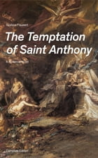 The Temptation of Saint Anthony - A Historical Novel (Complete Edition) by Gustave Flaubert
