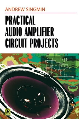 Book Practical Audio Amplifier Circuit Projects by Singmin, Andrew