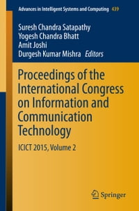 Proceedings of the International Congress on Information and Communication Technology: ICICT 2015…