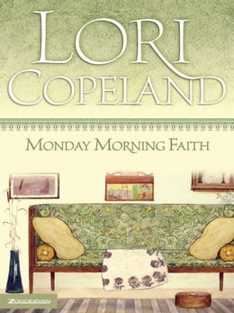 Book Monday Morning Faith by Lori Copeland