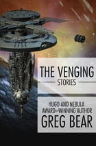 The Venging: Stories by Greg Bear