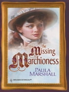 The Missing Marchioness by Paula Marshall