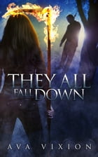 They All Fall Down by Ava Vixion