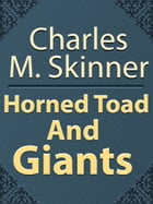 Horned Toad And Giants by Charles M. Skinner