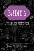Sadie's Little Black Recipe Book: From the Culinary Mystery Series by 0
