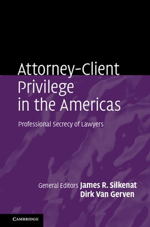Attorney-Client Privilege in the Americas Professional Secrecy of Lawyers