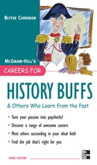 Careers for History Buffs and Others Who Learn from the Past, 3rd Ed. by Blythe Camenson