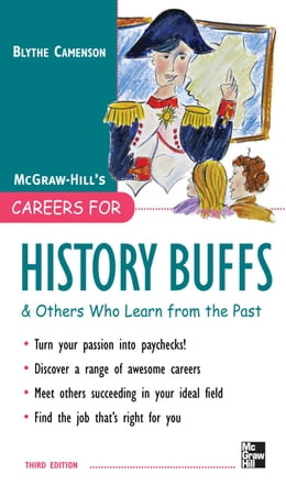 Book Careers for History Buffs and Others Who Learn from the Past, 3rd Ed. by Blythe Camenson