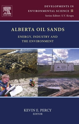 Alberta Oil Sands Energy,  Industry and the Environment