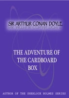 The Adventure of the Cardboard Box by Sir Arthur Conan Doyle